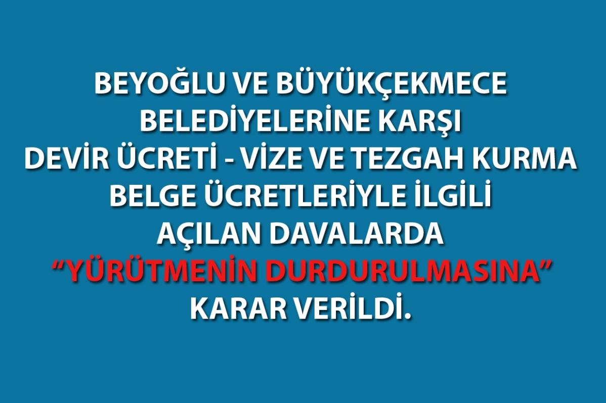 Beyoğlu ve Büyükçekmece Belediyelerine odamızca açılan davalarda 'Yürütmeyi Durdurma Kararı' çıktı.